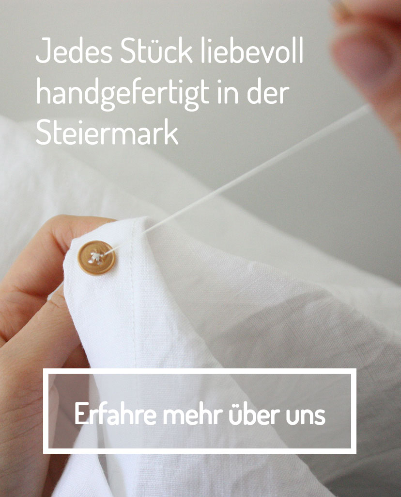 Jedes Stück liebevoll handgefertigt in der Steiermark